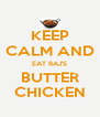 KEEP CALM AND EAT RAJ'S BUTTER CHICKEN - Personalised Poster A4 size