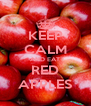 KEEP CALM AND EAT RED APPLES - Personalised Poster A4 size