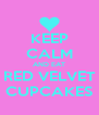 KEEP CALM AND EAT RED VELVET CUPCAKES - Personalised Poster A4 size