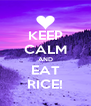 KEEP CALM AND EAT RICE! - Personalised Poster A4 size