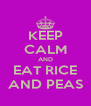 KEEP CALM AND EAT RICE AND PEAS - Personalised Poster A4 size