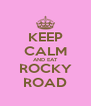KEEP CALM AND EAT ROCKY ROAD - Personalised Poster A4 size
