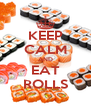 KEEP CALM AND EAT ROLLS - Personalised Poster A4 size