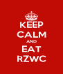 KEEP CALM AND EAT RZWC - Personalised Poster A4 size