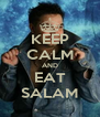 KEEP CALM AND EAT SALAM - Personalised Poster A4 size