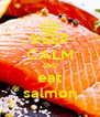 KEEP CALM AND eat salmon - Personalised Poster A4 size