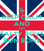 KEEP CALM AND EAT SALTY BOYS BON BONS - Personalised Poster A4 size