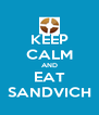KEEP CALM AND EAT SANDVICH - Personalised Poster A4 size