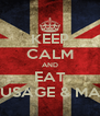 KEEP CALM AND EAT SAUSAGE & MASH - Personalised Poster A4 size