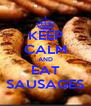 KEEP CALM AND EAT SAUSAGES - Personalised Poster A4 size