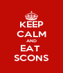 KEEP CALM AND EAT  SCONS - Personalised Poster A4 size