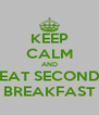 KEEP CALM AND EAT SECOND BREAKFAST - Personalised Poster A4 size