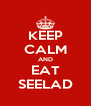 KEEP CALM AND EAT SEELAD - Personalised Poster A4 size