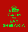 KEEP CALM AND EAT SHEBAKIA - Personalised Poster A4 size