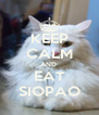 KEEP CALM AND  EAT SIOPAO - Personalised Poster A4 size