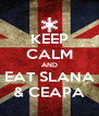 KEEP CALM AND EAT SLANA & CEAPA - Personalised Poster A4 size