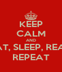 KEEP CALM AND EAT, SLEEP, READ REPEAT - Personalised Poster A4 size