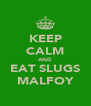 KEEP CALM AND EAT SLUGS MALFOY - Personalised Poster A4 size
