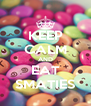 KEEP CALM AND EAT SMATIES - Personalised Poster A4 size