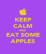 KEEP CALM AND EAT SOME APPLES - Personalised Poster A4 size