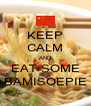 KEEP CALM AND EAT SOME BAMISOEPIE - Personalised Poster A4 size