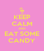 KEEP CALM AND EAT SOME CANDY - Personalised Poster A4 size