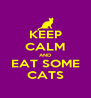 KEEP CALM AND EAT SOME CATS - Personalised Poster A4 size