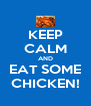 KEEP CALM AND EAT SOME CHICKEN! - Personalised Poster A4 size