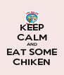 KEEP CALM AND EAT SOME CHIKEN - Personalised Poster A4 size