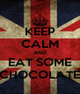 KEEP CALM AND EAT SOME CHOCOLATE - Personalised Poster A4 size