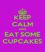 KEEP CALM AND EAT SOME CUPCAKES - Personalised Poster A4 size