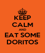 KEEP CALM AND EAT SOME DORITOS - Personalised Poster A4 size