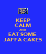 KEEP CALM AND EAT SOME  JAFFA CAKES - Personalised Poster A4 size