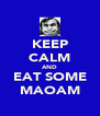 KEEP CALM AND EAT SOME MAOAM - Personalised Poster A4 size