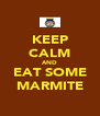 KEEP CALM AND EAT SOME MARMITE - Personalised Poster A4 size