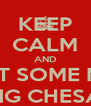 KEEP CALM AND EAT SOME MO FUCKING CHESALOON - Personalised Poster A4 size