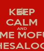 KEEP CALM AND EAT SOME MOFUCKING CHESALOON - Personalised Poster A4 size
