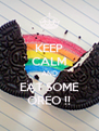KEEP CALM AND EAT SOME OREO !! - Personalised Poster A4 size