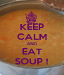 KEEP CALM AND EAT SOUP ! - Personalised Poster A4 size