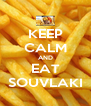 KEEP CALM AND EAT SOUVLAKI - Personalised Poster A4 size