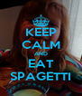 KEEP CALM AND EAT SPAGETTI - Personalised Poster A4 size