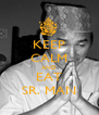 KEEP CALM AND EAT SR. MAN - Personalised Poster A4 size