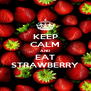 KEEP CALM AND EAT STRAWBERRY - Personalised Poster A4 size