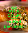 KEEP CALM and eat stuffed pancakes - Personalised Poster A4 size