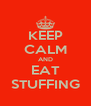KEEP CALM AND EAT STUFFING - Personalised Poster A4 size