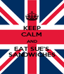 KEEP CALM AND EAT SUE'S SANDWICHES - Personalised Poster A4 size