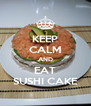 KEEP CALM AND EAT SUSHI CAKE - Personalised Poster A4 size