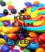 KEEP CALM AND EAT SWEETS - Personalised Poster A4 size