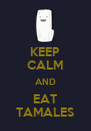 KEEP CALM AND EAT TAMALES - Personalised Poster A4 size