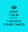 KEEP CALM AND EAT TARYN'S CRAB CAKES - Personalised Poster A4 size